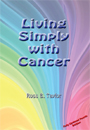 Living Simply With Cancer